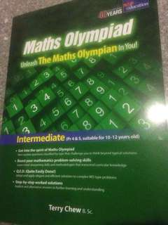 Maths Olympiad - Unleash The Maths Olympian in You! Intermediate (Pr 4 & 5, suitable for 10 - 12 years old) by Terry Chew