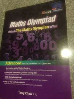 Maths Olympiad - Unleash The Maths Olympian in You! Advanced (Pr 5 & 6, suitable for 11 - 13 years old) by Terry Chew