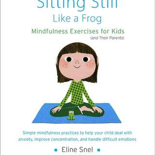 Brand new*Sitting Still Like A Frog (Mindfulness exercises for Kids) by Eline Snel