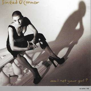 MY CD - SINEAD O-CONNOR - AM I NOT YOUR GIRL - ///FREE DELIVERY BY SINGPOST.//