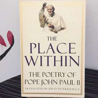 THE PLACE WITHIN - Poetry by Pope John Paul II