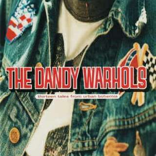 arthcd THE DANDY WARHOLS Thirteen Tales From Urban Bohemia CD
