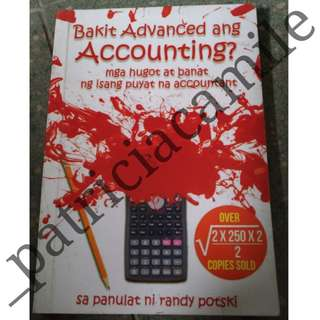 BAKIT ADVANCED ANG ACCOUNTING? by Randy Potski