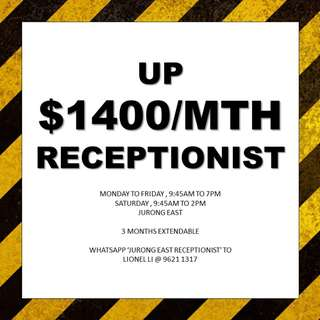Up $1400/mth Receptionist. Immediate, 3 months extendable