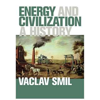Energy and Civilization: A History (MIT Press) Kindle Edition by Vaclav Smil  (Author)