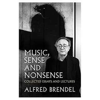 Music, Sense and Nonsense: Collected Essays and Lectures Kindle Edition by Alfred Brendel (Author)