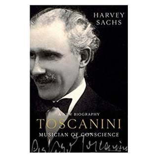 Toscanini: Musician of Conscience Kindle Edition by Harvey Sachs  (Author)