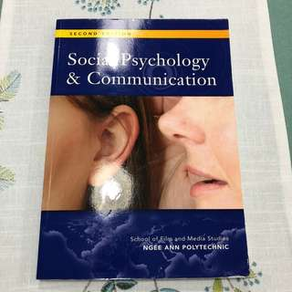 Social Psychology & Communication Textbook [Second Edition] by Ngee Ann Poly