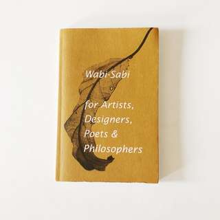 Wabi-Sabi for Artists, Designers, Poets & Philosophers : For Artists, Designers, Poets and Designers