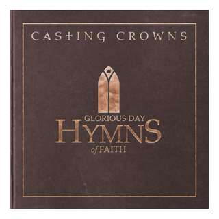 Casting Crowns Glorious Day: Hymns Of Faith CD 2018 (包郵)