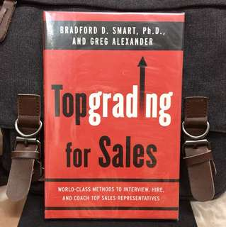 《Preloved Good Condition + Hardcover Edition + Effective Recruitment & Coaching System For Top Sales Performers》Bradford Smart & Greg Alaxander - TOPGRADING FOR SALES : World-class Methods to Interview, Hire, and Coach Top Sales Representatives
