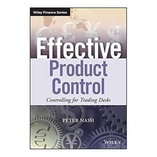 Effective Product Control: Controlling for Trading Desks (The Wiley Finance Series) 1st Edition by Peter Nash (Author)