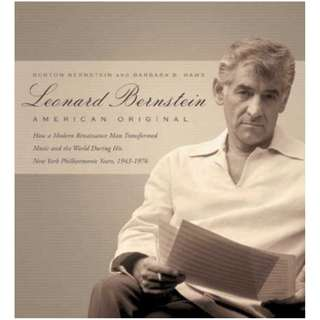 Leonard Bernstein: American Original Kindle Edition by Burton Bernstein  (Author),‎ Barbara Haws (Author)