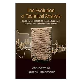 The Evolution of Technical Analysis: Financial Prediction from Babylonian Tablets to Bloomberg Terminals 1st Edition, Kindle Edition by Andrew W. Lo  (Author),‎ Jasmina Hasanhodzic  (Author)