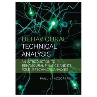 Behavioural Technical Analysis: An introduction to behavioural finance and its role in technical analysis Kindle Edition by Paul V. Azzopardi (Author)
