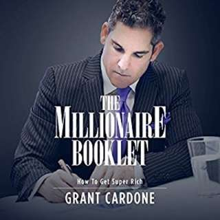 (e-book) The Millionaire Booklet - How to Get Super Rich (by Grant Cardone)