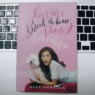 Dear Alex, Break Na Kami. Paano?! Love, Catherine (by Alex Gonzaga)