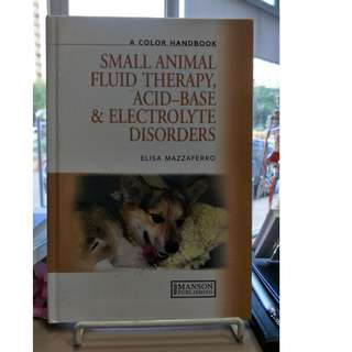 Veterinary - Small animal fluid therapy, acid base, and electrolyte disorders