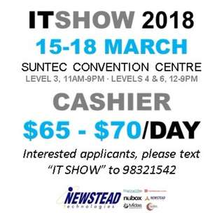 IT SHOW 2018 PART TIME CASHIER (NO INTERVIEW REQUIRED)