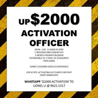 up $2000 activation officer // immediate