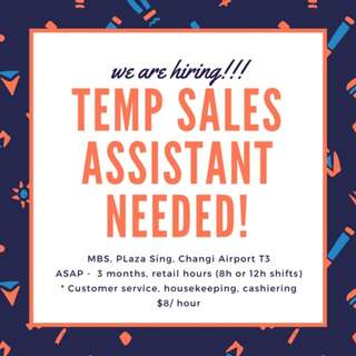 ✯ TEMP SALES ASSISTANT ✯ $8/ HOUR ✯ MBS, PLAZA SING, CHANGI ✯