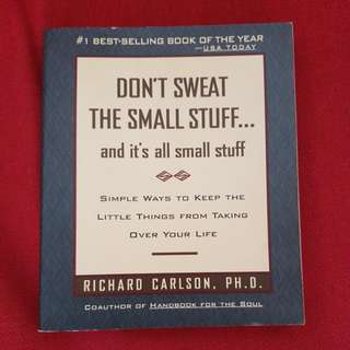 DO T SWEAT THE SMALL THINGS