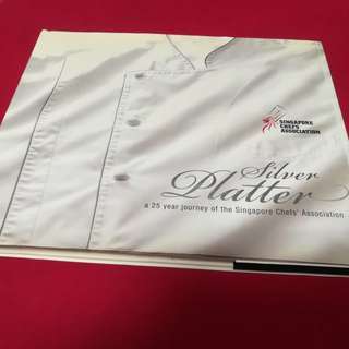 Silver Platter A 25 year Journey of the Singapore Chef's Association