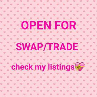 OPEN FOR SWAP/TRADE💝