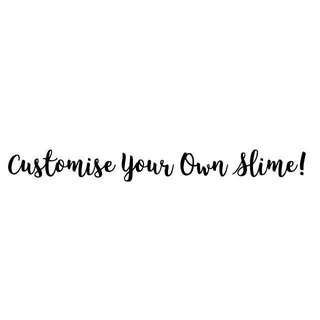 Customise your own slime!!