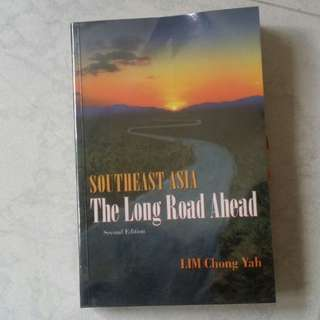 South-east Asia The Long Road Ahead by Lim Chong Yah