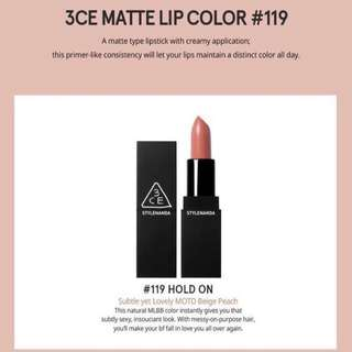 ⭐️ INSTOCKS ⭐️ 3CE Matte Lipstick #119 HOLD ON