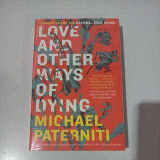 Love and Other Ways of Dying - Michael Paterniti