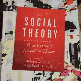 Social theory a reader: From Classical to Modern Theory: A Reader Volume I , third edition