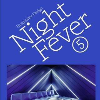 Night Fever 5: Hospitality Design Interior Design Architecture or Make an offer !!