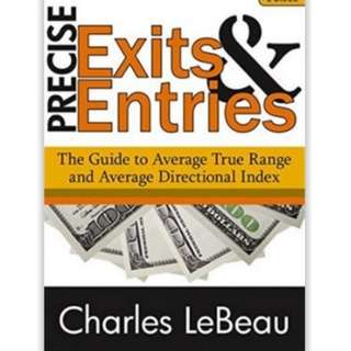 Precise Exits and Entries: The Guide to Average True Range and ADX (DVD) Option and Stocks