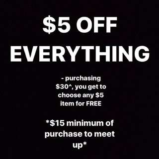 $5 OFF EVERYTHING