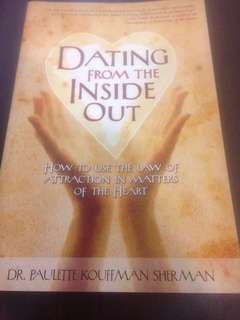 Dating From the Inside Out - How to use the Law of Attraction in Matters of the Heart by Dr Paulette Kouffman Sherman
