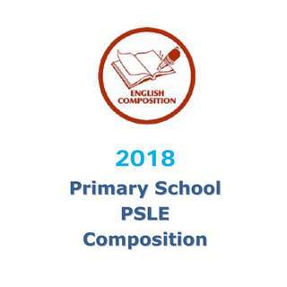 2018 Primary 6 PSLE Model Composition/ model essays / model compo / PSLE / P6 / exam papers