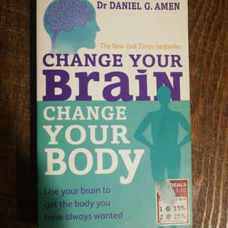 Change your Brain, change your Body - Dr Daniel G Amen