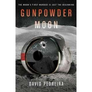Gunpowder Moon by David Pedreira
