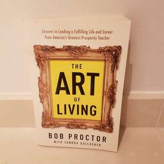 The Art of Living by Bob Proctor with Sandra Gallagher