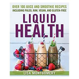 Liquid Health: Over 100 Juices and Smoothies Including Paleo, Raw, Vegan, and Gluten-Free Recipes (The Complete Book of Raw Food Series) Kindle Edition by Lisa Montgomery (Author)