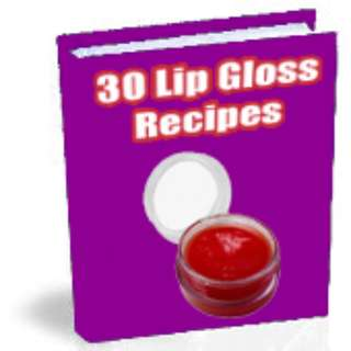30 Lip Balm Recipes and How To Make Your Own Lip Gloss eBook