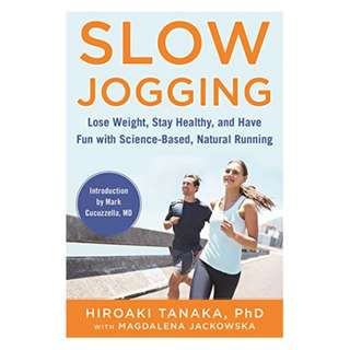 Slow Jogging: Lose Weight, Stay Healthy, and Have Fun with Science-Based, Natural Running Kindle Edition by Hiroaki Tanaka (Author),‎ Magdalena Jackowska  (Author)