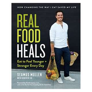 Real Food Heals: Eat to Feel Younger and Stronger Every Day Kindle Edition by Seamus Mullen  (Author),‎ Genevieve Ko (Author),‎ Frank Lipman (Foreword)