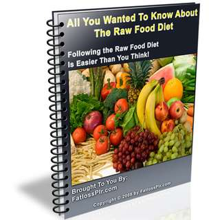 All You Wanted To Know About The Raw Food Diet eBook