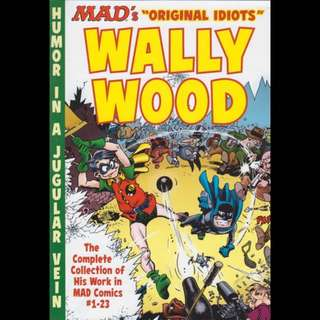 "MAD'S ""ORIGINAL IDIOTS"" WALLY WOOD TPB (2015)"