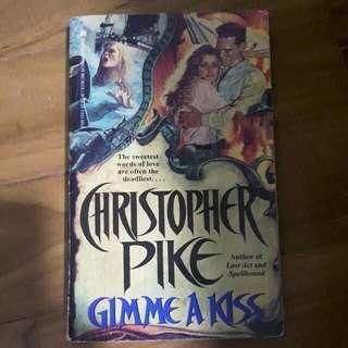 Gimme a kiss / Christopher Pike