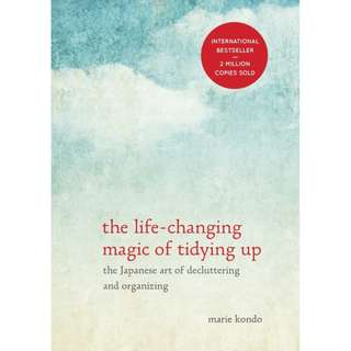The Life-Changing Magic of Tidying Up: The Japanese Art of Decluttering and Organizing (Marie Kondō)