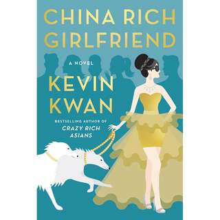 China Rich Girlfriend [Crazy Rich Asians #2] (Kevin Kwan)